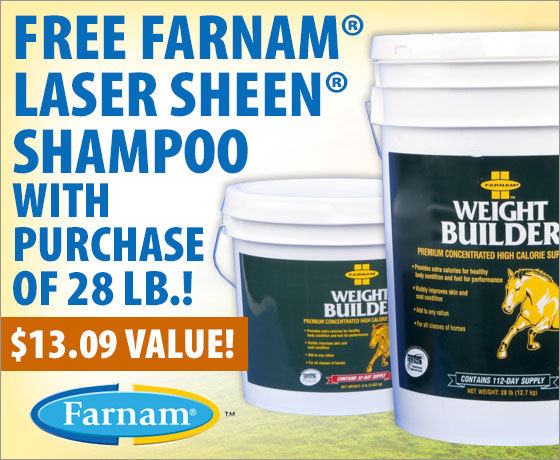 FREE Farnam® Laser Sheen® Shampoo with purchase of 28 lb.! Farnam® Weight Builder™!