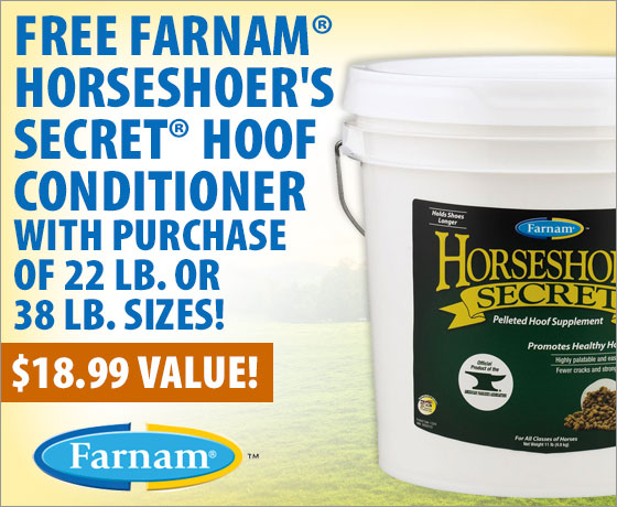 FREE Farnam® Horseshoer's Secret® Hoof Conditioner with purchase of 22 lb. or 38 lb. sizes! Farnam® Horseshoer's Secret®!