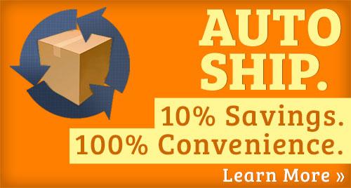 10% Savings. 100% Convenience. Auto Ship