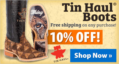 Tin Haul® Boots! Free shipping on any purchase! 10% off!