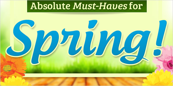 Absolute Must-Haves for Spring! 25% Off + $2.99 Shipping over $89!*