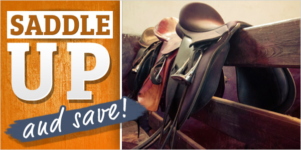 Saddle Up and Save! 25% Off + $2.99 Shipping over $89!*