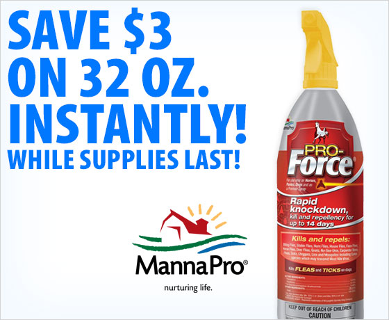 Save $3 on 32 oz. instantly! Manna Pro® Pro-Force™ Fly Spray!