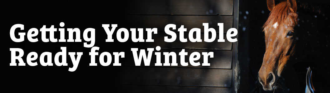 Getting Your Stable Ready for Winter