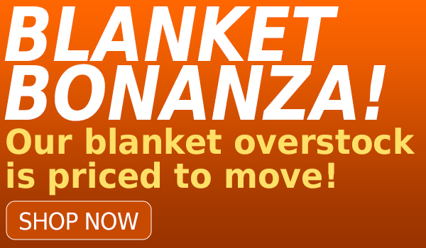 Blanket Bonanza! 25% Off + Free Shipping over $89!*