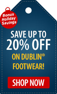 Bonus Holiday Savings Save up to 20% on Dublin Footwear!