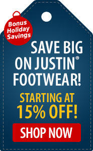 Bonus Holiday Savings Save BIG on Justin Footwear! Starting at 15% Off!
