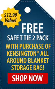 FREE Safe T-Tie 2-Pack with Purchase of Kensington All Around Blanket Storage Bag!