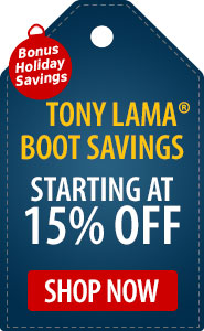 Bonus Holiday Savings Tony Lama Boot Savings Starting at 15% Off!