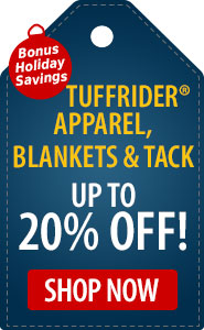 Bonus Holiday Savings TuffRider Blankets, Tack & Apparel up to 20% Off!