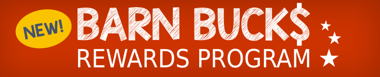 New Barn Bucks Rewards Program!