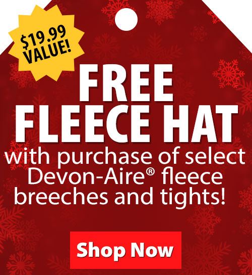 $19.99 Value! FREE Fleece Hat with purchase of select Devon-Aire fleece breeches and tights!