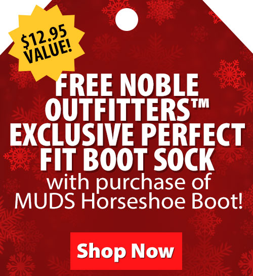$12.95 Value! FREE Noble Outfitters Exclusive Perfect Fit Boot with Purchase of MUDS Horseshoe Boot!