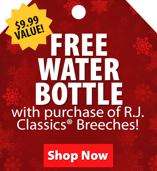 $9.99 Value! FREE Water Bottle with purchase of RJ Classics Breeches!