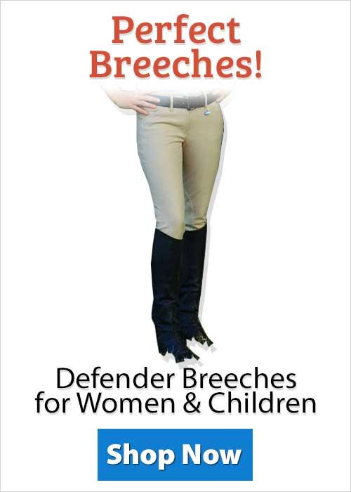 Shop Defender Breeches for Women & Children!