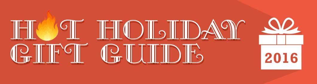 Hot Holiday Gift Guide!