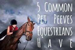 Thumbnail Five Common Equestrian Pet Peeves